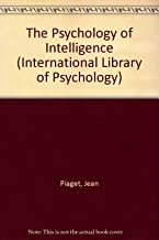 The Psychology of Intelligence. (International Library of Psychology)
