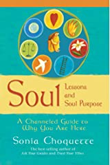 Soul Lessons and Soul Purpose: A Channeled Guide to Why You Are Here Kindle Edition