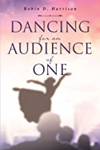 Dancing for an Audience of One