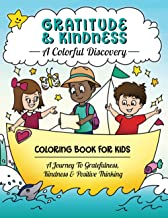 Gratitude & Kindness: A Colorful Discovery: Coloring Book For Kids: A Journey To Gratefulness, Kindness & Positive Thinking