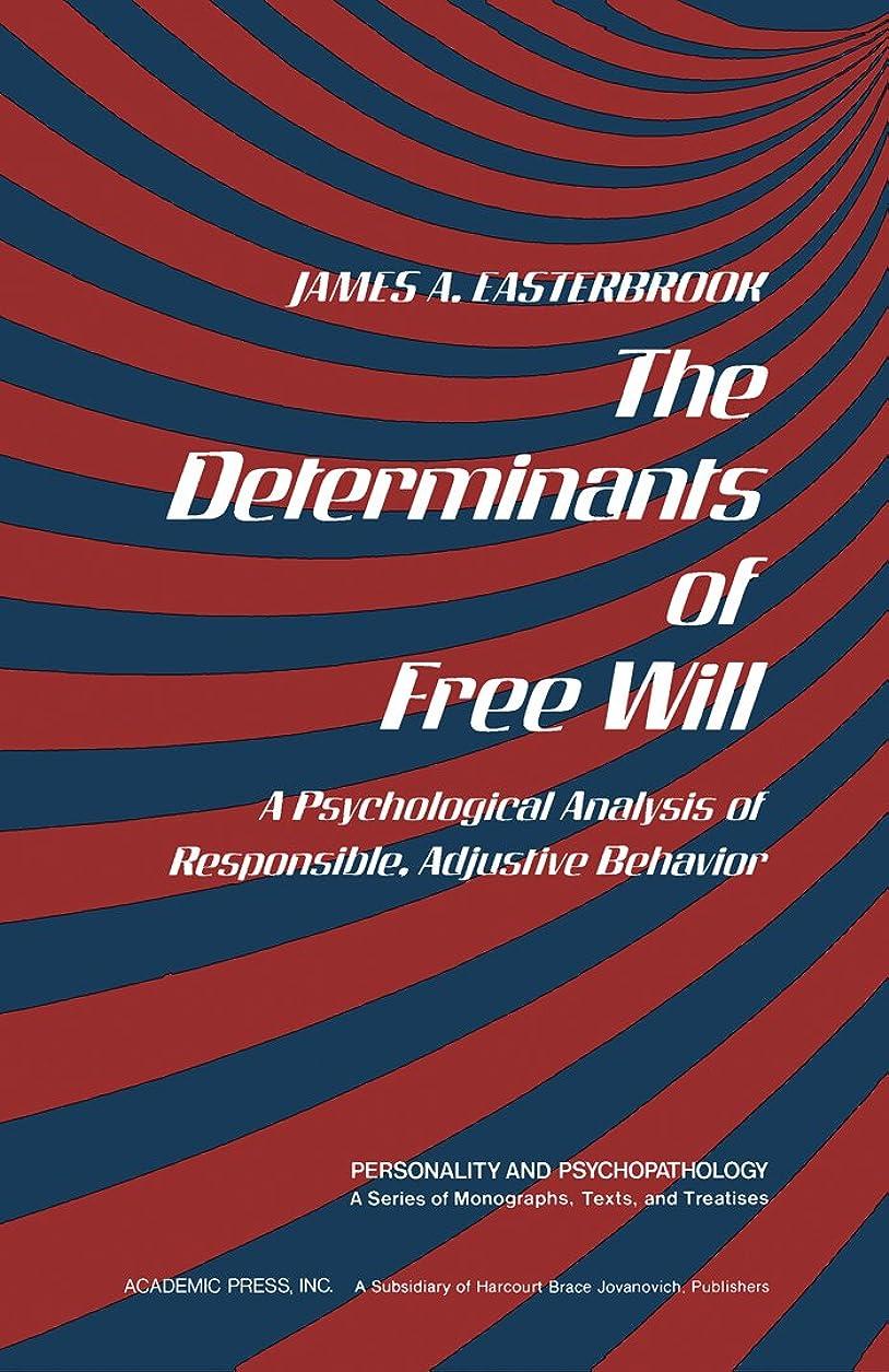旅のホストあえぎThe Determinants of Free Will: A Psychological Analysis of Responsible, Adjustive Behavior (Personality and psychopathology) (English Edition)