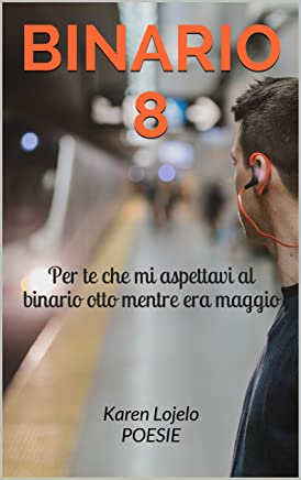 Binario 8 (poesie Vol. 1)