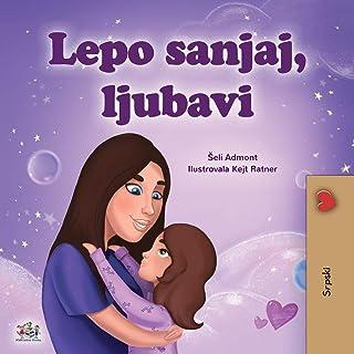 Sweet Dreams, My Love (Serbian Children's Book - Latin Alphabet)