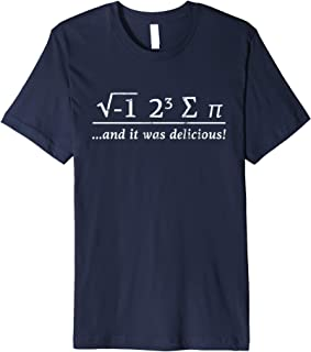 I eight sum Pi - I ate some Pie and it was Delicious Tshirt