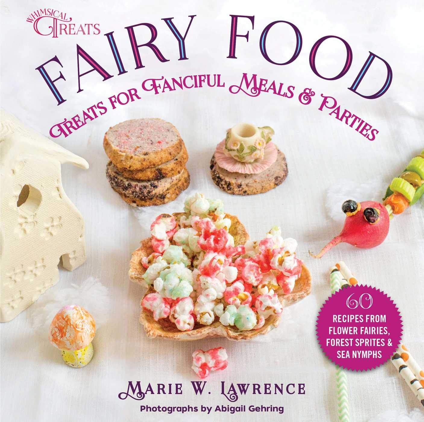 Image OfFairy Food: Treats For Fanciful Meals & Parties (Whimsical Treats)