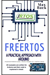 freeRTOS: A practical approach with Arduino Kindle Edition