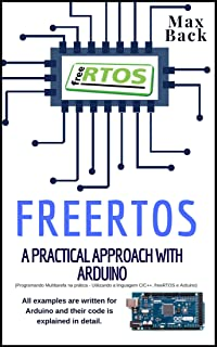 freeRTOS: A practical approach with Arduino (English Edition)
