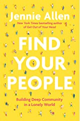 Find Your People: Building Deep Community in a Lonely World Kindle Edition