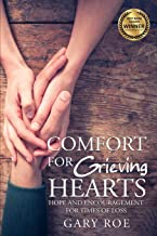 Comfort for Grieving Hearts: Hope and Encouragement for Times of Loss (Good Grief Series)