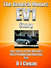 The General Motors EV1 Story - The Story of the World's First Production Electric Car (English Edition)