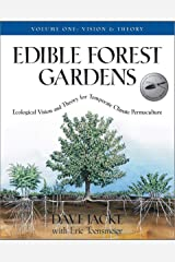 Edible Forest Gardens, Vol. 1: Ecological Vision and Theory for Temperate Climate Permaculture Hardcover