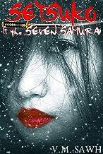Setsuko & the Seven Samurai (Good Tales For Bad Dreams Book 4)