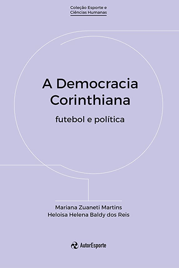 モネドライバ年金受給者A democracia corinthiana: futebol e política (Portuguese Edition)