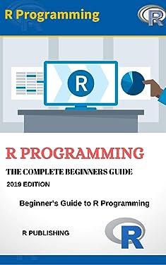 R Programming Language: 2020 Edition