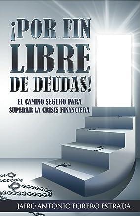¡POR FIN LIBRE DE DEUDAS! (Spanish Edition)