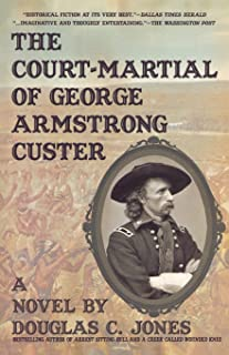 Court-Martial of George Armstrong Custer: A Novel