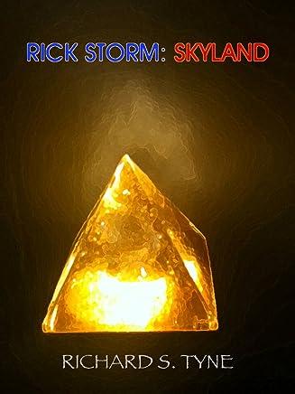 Rick Storm: Skyland (Rick Storm Trilogy Vol. 1)