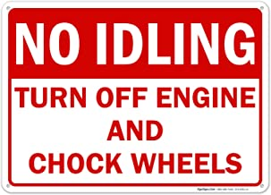 No Idling Turn Off Engine and Chock Wheels Sign, 10x14 Inches, Rust Free .040 Aluminum, Fade Resistant, Easy Mounting, Ind...
