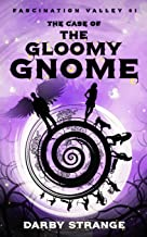 The Case of the Gloomy Gnome: 1