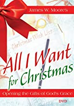 All I Want For Christmas DVD: Opening the Gifts of God's Grace