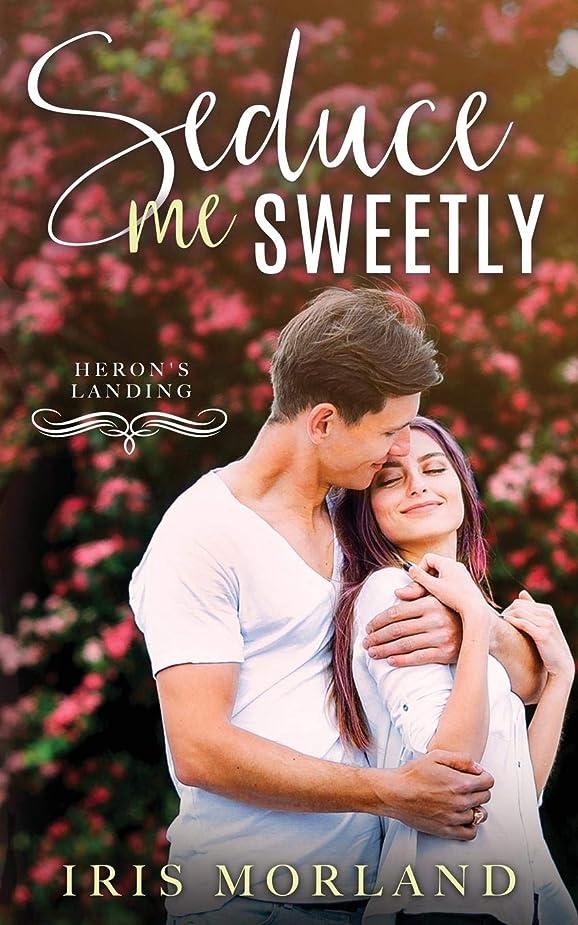 どんなときもベット火曜日Seduce Me Sweetly: Heron's Landing Book 1