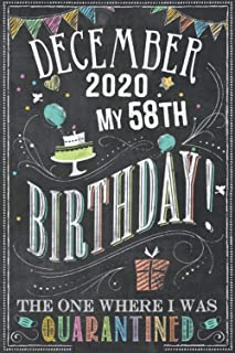 December 2020 My 58th Birthday The One Where I Was Quarantined: 58th Birthday card alternative - notebook journal for wome...