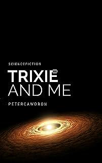 Trixie & Me (Galactic Exploration Book 2)