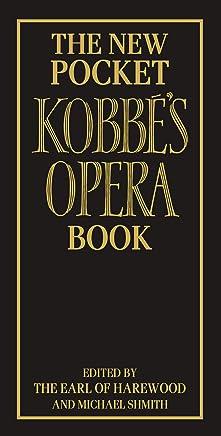 The New Pocket Kobbés Opera Book