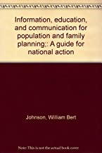 Information, education, and communication for population and family planning;: A guide for national action