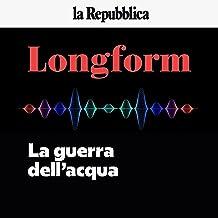 La guerra dell'acqua: Longform