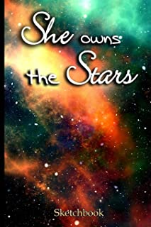 """She Owns the Stars Sketchbook: Galaxy Space Themed Artist Book for Her - Blank Sketch Pad Tablet - 6"""" x 9"""", 108 pages - Gi..."""