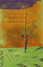 The Spears of Twilight: Life and Death in the Amazon Jungle