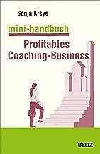 Mini-Handbuch Profitables Coaching-Business: Positionierung – Kundengewinnung – Verkaufsstrategien (German Edition)