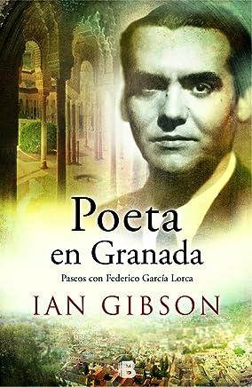 Poeta en Granada / A Poet in Granada: Un paseo por la ciudad y la vida de Federico García