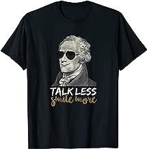 Funny Hamilton T-Shirt Talk Less Smile More Funny Creative