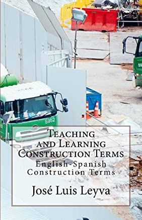 Teaching and Learning Construction Terms: English-Spanish Construction Terms