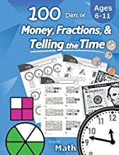 Humble Math – 100 Days of Money, Fractions, & Telling the Time: Workbook (With Answer Key): Ages 6-11 – Count Money (Counting United States Coins and … – Grades K-4 – Reproducible Practice Pages PDF