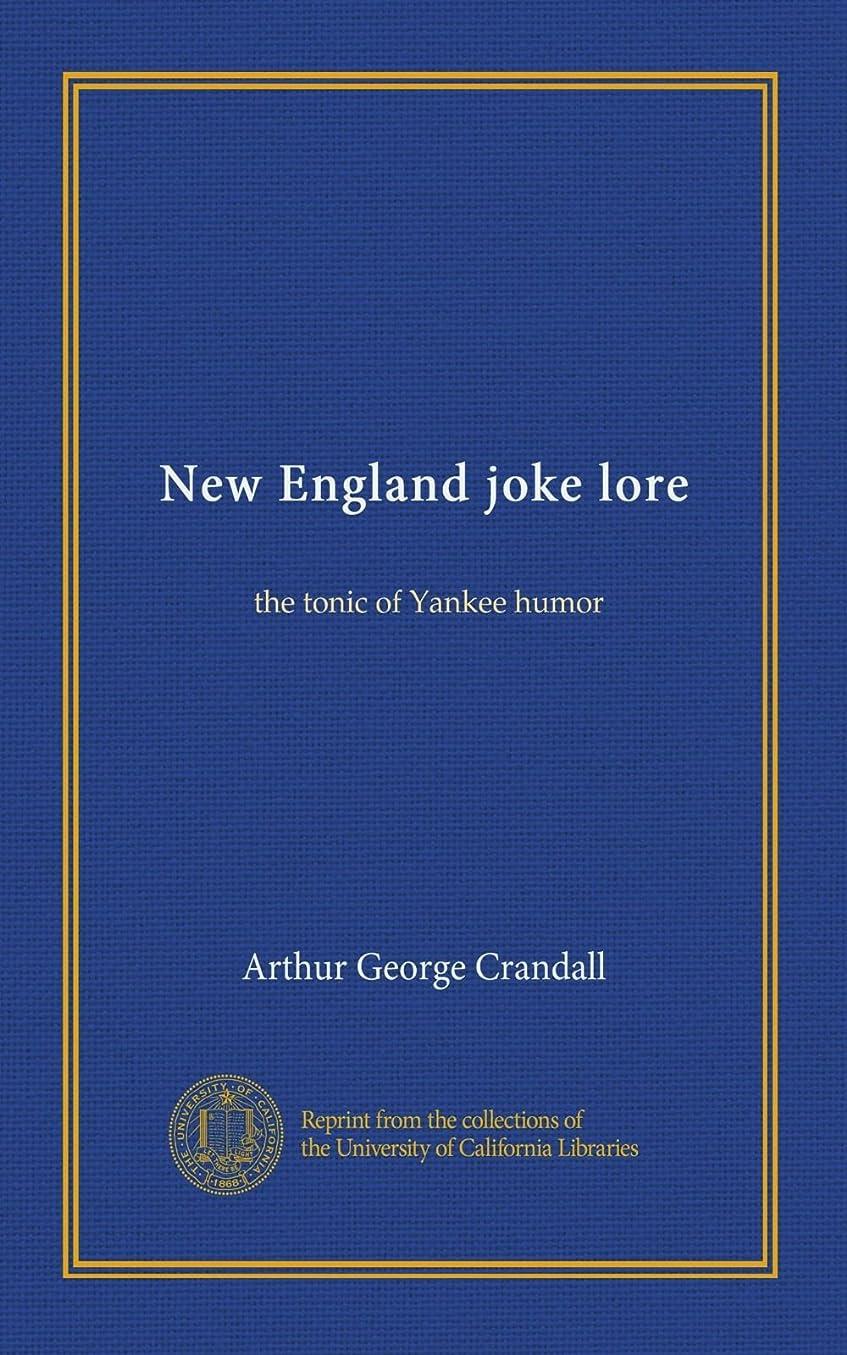 相対サイズ道路予見するNew England joke lore: the tonic of Yankee humor