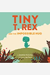 Tiny T. Rex and the Impossible Hug Kindle Edition