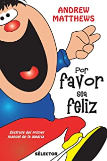 Por favor sea feliz (Spanish Edition)