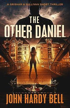 The Other Daniel: A Grisham & Sullivan Short Suspense Thriller (Grisham & Sullivan Crime Thriller Series)