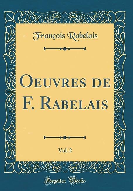 Oeuvres de F. Rabelais, Vol. 2 (Classic Reprint)
