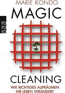 Magic Cleaning: Wie richtiges Aufräumen Ihr Leben veränder