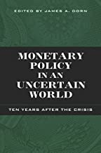 Monetary Policy in an Uncertain World: Ten Years After the Crisis
