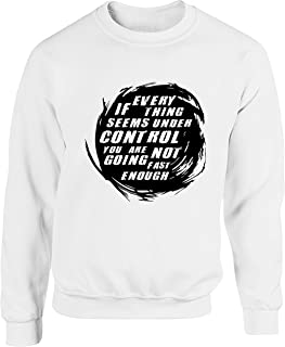 Hippowarehouse If Everything Seems Under Control You aren't Going Fast Enough Motorcycle Motorbike Biker Unisex Jumper Swe...