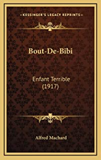 Bout-De-Bibi: Enfant Terrible (1917)