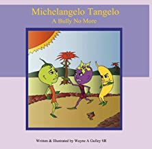 Michelangelo Tangelo - A Bully No More (English Edition)