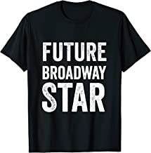 Future Broadway Star Theater Nerd Actor Actress Kids Teens T-Shirt