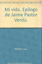 Mi vida. Epílogo de Jaime Pastor Verdú. [Tapa blanda] by TROTSKY, León.-