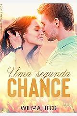 Uma segunda chance: Série Historias de Roseiral (Histórias de Roseiral Livro 1) eBook Kindle